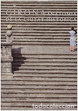GIRONA: ANATOMIA DE LA CIUTAT HISTÒRICA 2003 (Libros Nuevos - Historia - Historia del Arte)