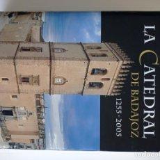 Libros: LA CATEDRAL DE BADAJOZ 1255-2005. Lote 260554045