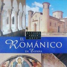Libros: EL ROMÁNICO EN ESPAÑA. ESTILOS DEL ARTE. Lote 261236070