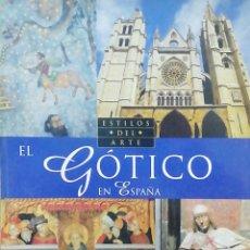 Libros: EL GOTICO EN ESPAÑA. ESTILOS DEL ARTE. Lote 261238320