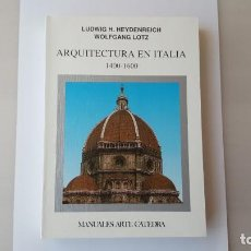 Libros: ARQUITECTURA EN ITALIA 1400-1600 / LUDWIG H. HEYDENREICH - WOLFGANG LOTZ (MANUALES DE ARTE CATEDRA). Lote 265658094