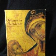 Libros: LIBRO ,ORIENTE EN OCCIDENTE ,ANTIGUOS ICONOS VALENCIANOS. Lote 269728223