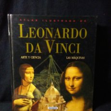 Libros: LEONARDO DA VINCI ,ATLAS ILUSTRADO ,ARTE Y CIENCIA. Lote 269770748