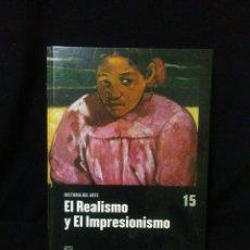 Libros: HISTORIA DEL ARTE ,EL REALISMO Y EL IMPRESIONISMO. Lote 269837718