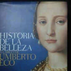 Libros: HISTORIA DE LA BELLEZA ,UMBERTO ECO ,LA BELLEZA ATRAVES DEL ARTE,DESDE LA MAS ANTIGUA CIVILIZACION,. Lote 273936653