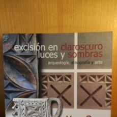 Libros: EXCISIÓN EN CLAROSCURO LUCES Y SOMBRAS. VACCEARTE. Lote 274772998