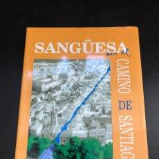 Libros: SANGÜESA CAMINO DE SANTIAGO. Lote 276291453