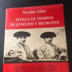 Libros: LIBRO SEVILLA EN TIEMPOS DE JOSELITO Y BELMONTE. Lote 277532548