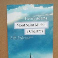 Libros: MONT SAINT MICHEL Y CHARTRES - HENRY ADAMS - NUEVO. Lote 287315578