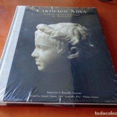 Libros: ARQUEOLOGÍA CARTHAGO CARTAGO NOVA (CIUDAD CARTAGENA). PUERTO MEDITERRÁNEO DE HISPANIA. PRECINTADO.. Lote 287606658