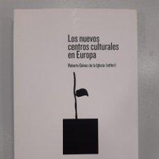 Libros: LOS NUEVOS CENTROS CULTURALES EN EUROPA ROBERTO GOMEZ DE LA IGLESIA ARTE CULTURA GRUPO XABIDE. Lote 288000193