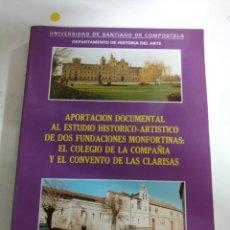 Libros: APORTACION DOCUMENTAL AL ESTUDIO HISTÓRICO- ARTÍSTICO DE DOS FUNDACIONES MONFORTINAS :EL COLEGIO DE. Lote 293726033