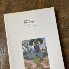 Libros: DIOSES PROSTÉTICOS - HAL FOSTER - AKAL (2008) ENVÍO GRATIS. Lote 295510553