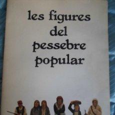 Libros: LES FIGURES DEL PESSEBRE POPULAR- MILA BARRUTI YLAURA VINYOLES.-FIRMADO Y DED. POR LAURA VINYOLES-N. Lote 78332069