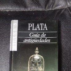 Libros: PLATA GUIA DE ANTIGUEDADES. Lote 152794506
