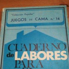 Libros: CUADERNO LABORES PARA EL HOGAR. JUEGOS DE CAMA.. Lote 113386814