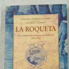 Libros: CERÁMICA DE LA ROQUETA LIBRO CATÁLOGO MALLORCA BALEARES. Lote 115256180