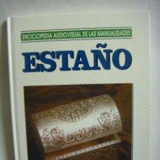 Libros: LIBRO DE ESTAÑO ENCICLOPEDIA AUDIOVISUAL DE LAS MANUALIDADES. Lote 116279407