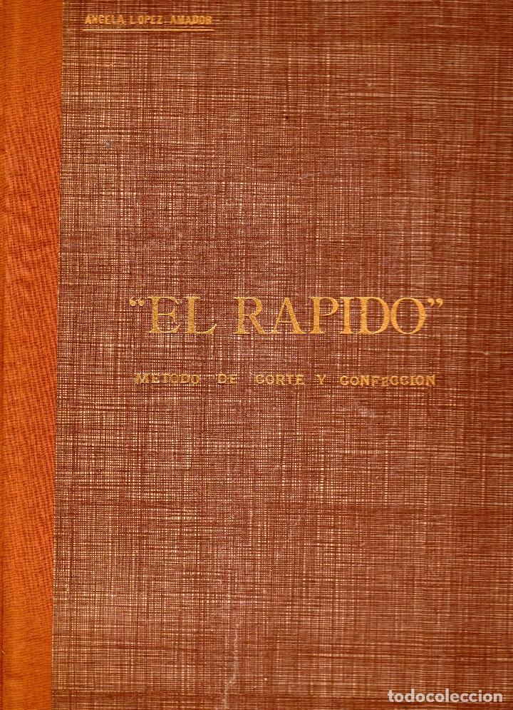 EL RAPIDO.MÉTODO DE CORTE Y CONFECCIÓN. ÁNGELA LOPEZ AMADOR. Y CUADERNO APRENDIZAJE SECCIÓN FEMENINA (Libros Nuevos - Bellas Artes, ocio y coleccionismo - Artesanía y Manualidades)