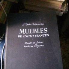 Libros: MUEBLES DE ESTILO FRANCÉS, JOSÉ CLARET RUBIRA ARQ, EDITORIAL GUSTAVO GILI.. Lote 121641287