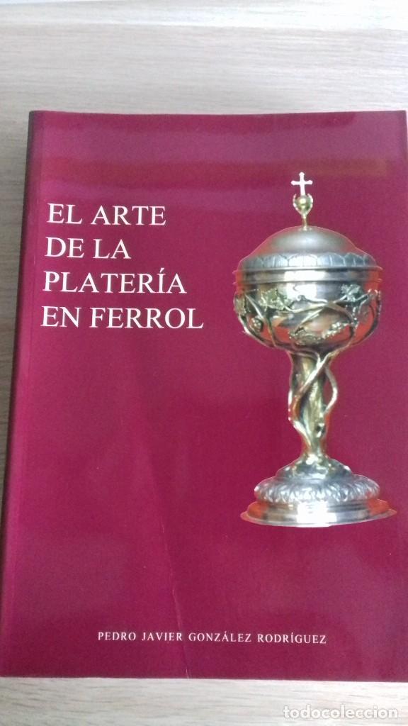 EL ARTE DE LA PLATERIA EN FERROL (Libros Nuevos - Bellas Artes, ocio y coleccionismo - Artesanía y Manualidades)