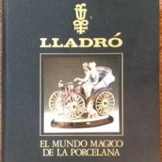 Libros: LLADRO - EL MUNDO MAGICO DE LA PORCELANA - SALVAT. Lote 141642822
