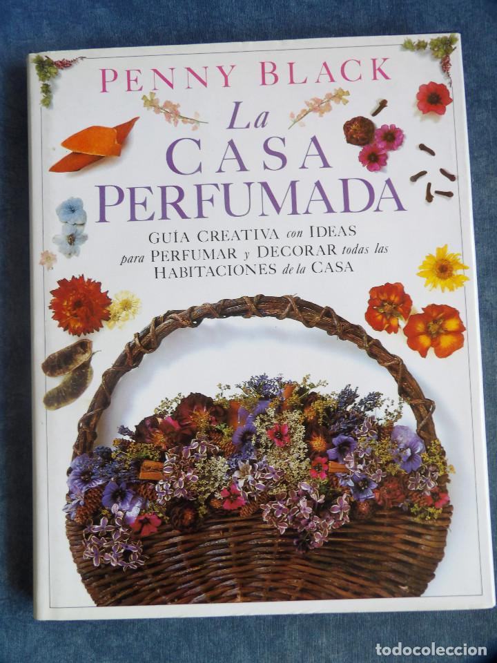LA CASA PERFUMADA (Libros Nuevos - Bellas Artes, ocio y coleccionismo - Artesanía y Manualidades)