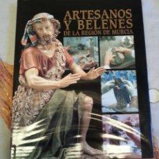 Libros: LIBRO ARTESANOS Y BELENES DE LA REGIÓN DE MURCIA. Lote 172996870