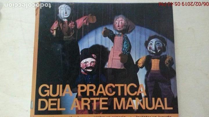 GUÍA PRÁTICA DEL ARTE MANUAL - EDITORIAL KAIRÓS - AÑO 1972 (ILUST) (Libros Nuevos - Bellas Artes, ocio y coleccionismo - Artesanía y Manualidades)