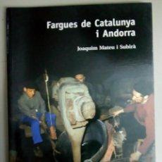 Libros: FARGUES DE CATALUNYA I ANDORRA, JOAQUIM MATEU I SUBIRA, L11514. Lote 166169606