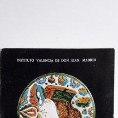 Libros: CERAMICA ESPAÑOLA EN EL INSTITUTO VALENCIA DE DON JUAN. Lote 167722496