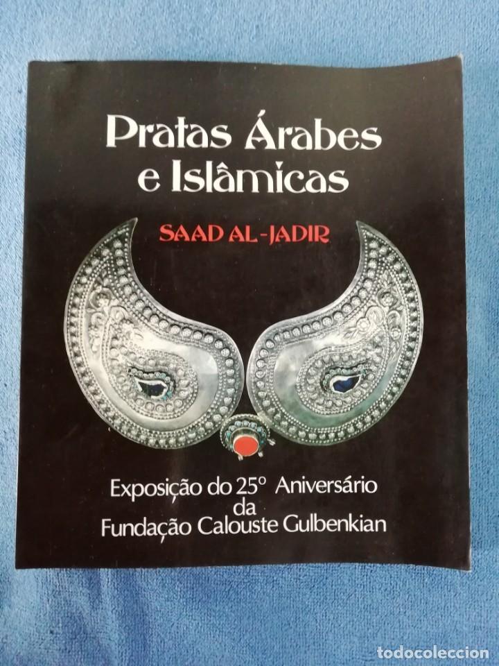 PLATAS ÁRABES E ISLÂMICAS DE SAAD AL-JADIR, EXPOSICIÓN FUNDAÇÃO CALOUSTE GULBENKIAN-LONDRES 1981 (Libros Nuevos - Bellas Artes, ocio y coleccionismo - Artesanía y Manualidades)