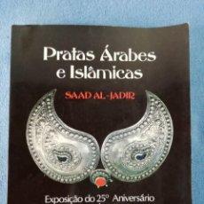 Libros: PRATAS ÁRABES E ISLÂMICAS DE SAAD AL-JADIR, EXPOSICIÓN FUNDAÇÃO CALOUSTE GULBENKIAN-LONDRES 1981. Lote 171537880