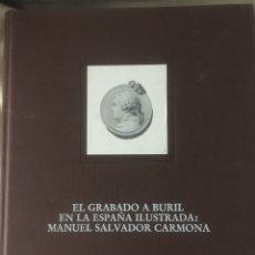 Libros: LIBRO EL GRABADO A BURIL EL LA ESPAÑA ILUSTRADA: MANUEL SALVADOR CARMONA. Lote 172368153