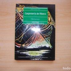 Libros: CARPINTERÍA DE RIBERA EN EL BAJO GUADALQUIVIR. Lote 173042759