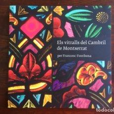 Libros: ELS VITRALLS DEL CAMBRIL DE MONTSERRA, REPASO HISTÓRICO HE ILUSTRADO DE LOS VITRALLS DEL CAMARÍN . Lote 175799339