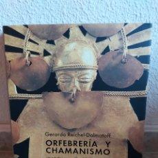 Libros: ORFEBRERÍA Y CHAMANISMO. GERARDO REICHEL DOLMATOFF. BOGOTÁ 2005 MUY ILUSTRADO 288P.NUEVO. Lote 175983210
