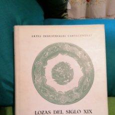 Libros: LOZAS CARTAGENERAS DEL SIGLO XIX.. Lote 176990720