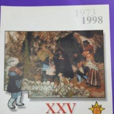 Libros: XXV ANIVERSARIO , ASOCIACION BELENISTA DE VILLENA , 1973-1998. Lote 181567928