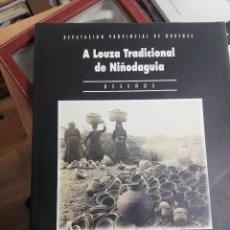 Libros: A LOUZA TRADICIONAL DE NIÑODAGUIA-DIPUTACION DE OURENSE 1995--BUEN ESTADO-VER FOTOS. Lote 183892436