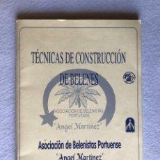 Libri: LIBRO TÉCNICAS DE CONSTRUCCIÓN DE BELENES. Lote 190354345