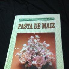 Libros: ENCICLOPEDIA DE LAS MANUALIDADES.PASTA MAIZ. AÑO 1993.. Lote 192017145