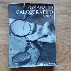 Libros: TECNICAS DEL GRABADO CALCOGRAFICO, JAUME PLA,. Lote 192187907