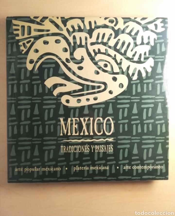 LIBRO MÉXICO ( TRADICIONES Y PAISAJES) (Libros Nuevos - Bellas Artes, ocio y coleccionismo - Artesanía y Manualidades)