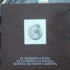 Libros: EL GRABADO A BURIL EN LA ESPAÑA ILUSTRADA: MANUEL SALVADOR CARMONA. Lote 277057883