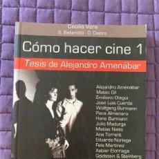 Libros: COMO HACER CINE 1 TESIS DE ALEJANDRO AMENABAR. Lote 196774222