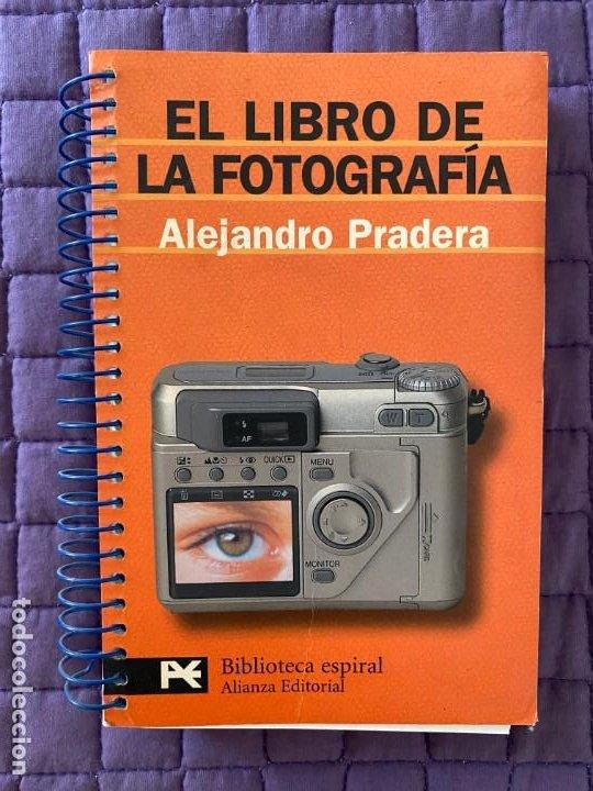 EL LIBRO DE FOTOGRAFIA POR ALEJANDRO PRADERA (Libros Nuevos - Bellas Artes, ocio y coleccionismo - Artesanía y Manualidades)