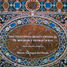 Libros: LAS COLECCIONES REALES ESPAÑOLAS DE MOSAICOS Y PIEDRAS DURAS. Lote 197588460