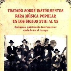 Libros: PEDRO SÁNCHEZ MORENO - TRATADO SOBRE INSTRUMENTOS PARA MÚSICA POPULAR EN LOS SIG. XVIII AL XX (2015). Lote 221432280