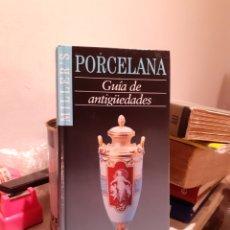 Libros: GUÍA DE ANTIGÜEDADES PORCELANA. Lote 204003365